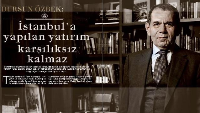 Dursun Özbek: İstanbul'a yapılan yatırım karşılıksız kalmaz