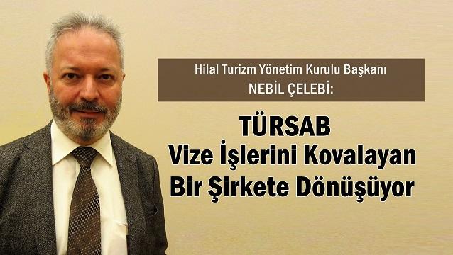 TÜRSAB'daki vize toplantısına Nebil Çelebi'nin eleştirileri damga vurdu