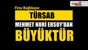 Firuz Bağlıkaya: TÜRSAB, Mehmet Ersoy'dan da sahibi olduğu kuruluştan da daha büyüktür
