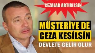 Kaya Demirer'den ilginç çıkış: Daha yüksek ceza kesilsin, Devlete gelir olur…