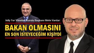 Mete Vardar: 82 milyon kişi içinde en son Mehmet Bey'in bakan olmasını isterdim