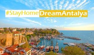 Antalya tanıtıma başladı #StayHomeDreamAntalya