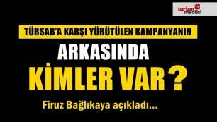 TÜRSAB'a karşı yürütenler kampanyanın arkasında kimler var? Firuz Bağlıkaya açıkladı…