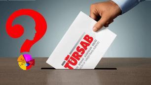 TÜRSABda kim ne kadar oy alacak? Merakla beklenen anketi açıklıyoruz