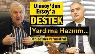 Ulusoy'dan Ersoy'a destek mektubu: Yardıma hazırım!